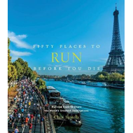 Fifty Places to Run Before You Die (BOK)