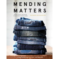 Mending Matters: Stitch, Patch, and Repair Your Favorite Den (BOK)