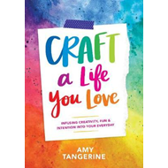 Craft a Life You Love (BOK)