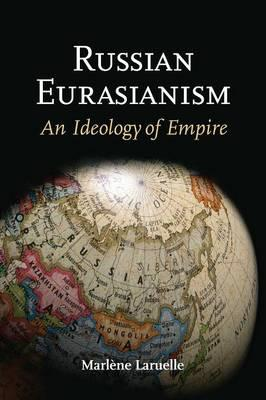 Russian Eurasianism - An Ideology of Empire (BOK)