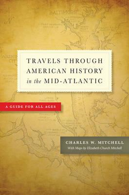 Travels through American History in the Mid-Atlantic (BOK)