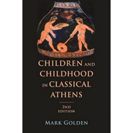 Children and Childhood in Classical Athens (BOK)