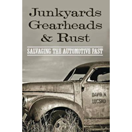 Junkyards, Gearheads, and Rust (BOK)