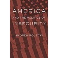 America and the Politics of Insecurity (BOK)