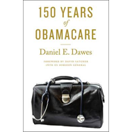 150 Years of ObamaCare (BOK)