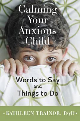 Calming Your Anxious Child (BOK)