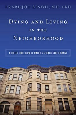 Dying and Living in the Neighborhood (BOK)