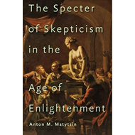 Specter of Skepticism in the Age of Enlightenment (BOK)