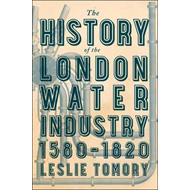 History of the London Water Industry, 1580-1820 (BOK)