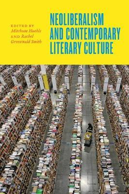 Neoliberalism and Contemporary Literary Culture (BOK)