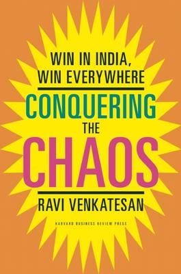Conquering the Chaos: Win in India, Win Everywhere (BOK)