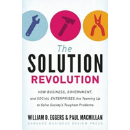 The Solution Revolution: How Business, Government, and Social Enterprises are Teaming Up to Solve So (BOK)