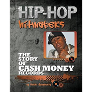 The Story of Cash Money Records (BOK)