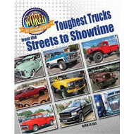 Toughest Trucks from the Streets to Showtime (BOK)