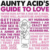 Aunty Acid's Guide to Love (BOK)