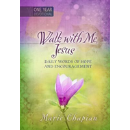 Walk with Me Jesus: Daily Words of Hope and Encouragement - (BOK)