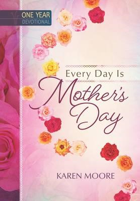 One Year Devotional: Every Day is Mother's Day (BOK)