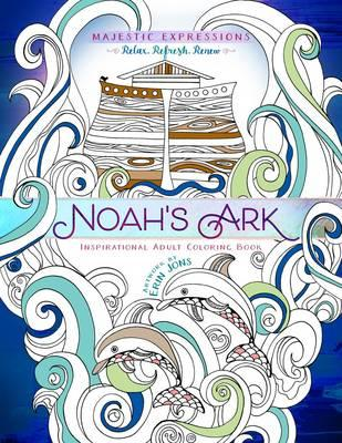 Adult Coloring Book: Majestic Expressions: Noah's Ark (BOK)
