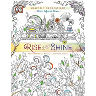 Adult Coloring Book: Majestic Expressions: Rise and Shine (BOK)