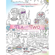 Adult Coloring Book: Majestic Expressions: Tea for Two (BOK)