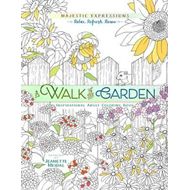 Adult Coloring Book: Majestic Expressions: Walk in the Garde (BOK)