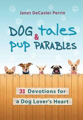 Dog Tales and Pup Parables (BOK)