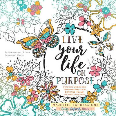 Adult Colouring Book:Live Life on Purpose (Majestic Expressi (BOK)