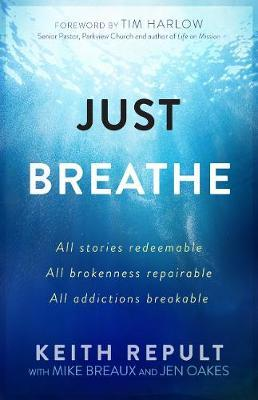 Just Breathe: All Stories Redeemable, All Brokennes Repairab (BOK)