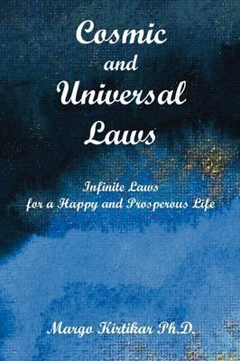 Cosmic and Universal Laws Infinite Laws for a Happy and Pros (BOK)