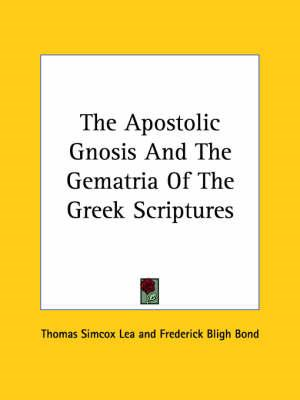 Apostolic Gnosis and the Gematria of the Greek Scriptures (BOK)