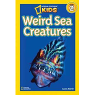 National Geographic Kids Readers: Weird Sea Creatures (BOK)