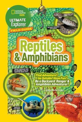 Ultimate Explorer Field Guide: Reptiles and Amphibians (BOK)