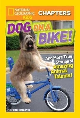 National Geographic Kids Chapters: Dog on a Bike (BOK)