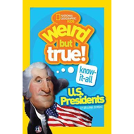 Weird But True! Know-It-All US Presidents (BOK)