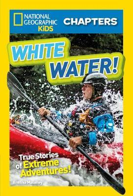 National Geographic Kids Chapters: White Water (BOK)
