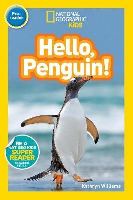 National Geographic Kids Readers: Hello, Penguin! (BOK)