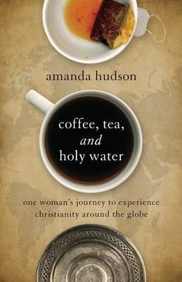 Coffee, Tea, and Holy Water (BOK)