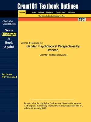 Studyguide for Gender: Psychological Perspectives by Brannon, ISBN 9780205404575 (BOK)