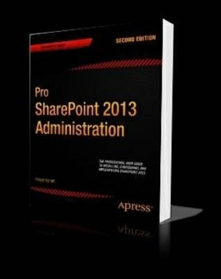 Pro SharePoint 2013 Administration (BOK)