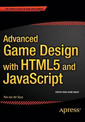 Advanced Game Design with HTML5 and JavaScript (BOK)