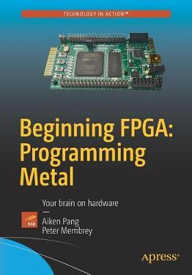 Beginning FPGA: Programming Metal (BOK)
