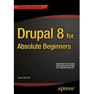 Drupal 8 for Absolute Beginners (BOK)