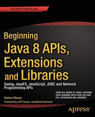 Beginning Java 8 APIs, Extensions and Libraries (BOK)
