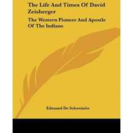 Life and Times of David Zeisberger (BOK)