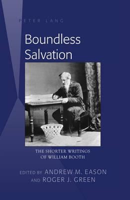 Boundless Salvation: The Shorter Writings of William Booth (BOK)