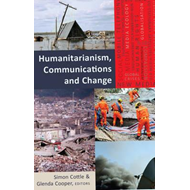 Humanitarianism, Communications and Change (BOK)