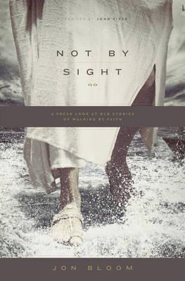 Not by Sight (BOK)