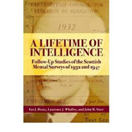 A Lifetime of Intelligence: Follow-up Studies of the Scottish Mental Surveys of 1932 and 1947 (BOK)