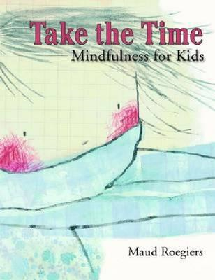 Take the Time: Mindfulness for Kids (BOK)