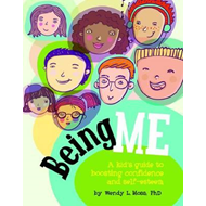 Being Me: A Kid's Guide to Boosting Confidence and Self-Esteem (BOK)